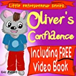 Children's Book: Oliver's Confidence...