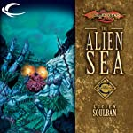 The Alien Sea: Dragonlance: Champions, Book 2 (       UNABRIDGED) by Lucien Soulban Narrated by Dennis Holland