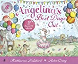 Katharine Holabird Angelina's Best Days Out (Angelina Ballerina)