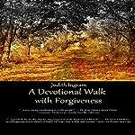 A Devotional Walk with Forgiveness | Judith Ingram