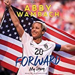 Forward: My Story: Young Readers' Edition | Abby Wambach