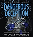 Dangerous Deception (       UNABRIDGED) by Kami Garcia, Margaret Stohl Narrated by Kevin T. Collins, Khristine Hvam