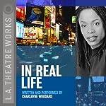 In Real Life | Charlayne Woodard