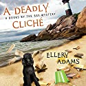 A Deadly Cliché: Books by the Bay Mystery, Book 2 (       UNABRIDGED) by Ellery Adams Narrated by Karen White