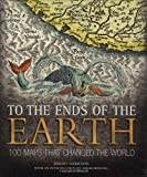 img - for David & Charles To The Ends Of The Earth: 100 Maps That Changed The World book / textbook / text book