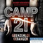 Camp 21: Grenzenlos gefangen | Rainer Wekwerth