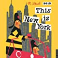 This is New York 2015 Wall Calendar