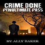 Crime Done Penultimate Pass | Ally Baker