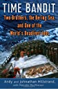 Time Bandit: Two Brothers, the Bering Sea, and One of the World&#39;s Deadliest Jobs