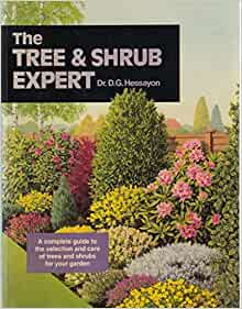 the tree and shrub expert d.g. hessayon Buy the tree & shrub expert by d g hessayon from waterstones today click  and collect from your local waterstones or get free uk delivery on orders over .