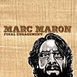 Final Engagement ~ Marc Maron