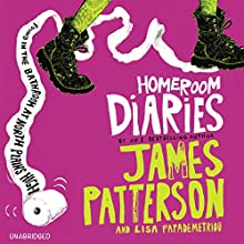 Homeroom Diaries (       UNABRIDGED) by James Patterson, Lisa Papademetriou Narrated by Lauren Fortgang