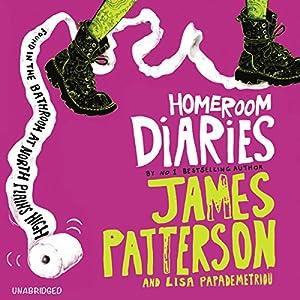 Homeroom Diaries | [James Patterson, Lisa Papademetriou]