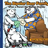 The Bipolar Bear Family: When a Parent Has Bipolar Disorder