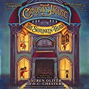 Curiosity House: The Shrunken Head | Lauren Oliver, H. C. Chester