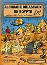 L'extraordinaire aventure d'Alcibiade Didascaux, Tome 1 : Alcibiade Didascaux en Egypte : Les Dieux, le Nil, le Pharaon, les Pyramides par Clapat