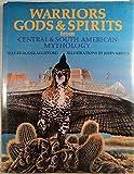 Warriors, Gods & Spirits from Central & South American Mythology  (World Mythologies Series)