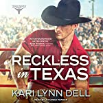 Reckless in Texas: Texas Rodeo Series, Book 1 | Kari Lynn Dell
