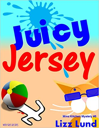 Juicy Jersey: #5 Humorous Cozy Mystery - Funny Adventures of Mina Kitchen - with Recipes (Mina Kitchen Cozy Mystery Series - Book 5)