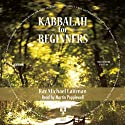 Kabbalah for Beginners (       UNABRIDGED) by Michael Laitman Narrated by Martin Popplewell