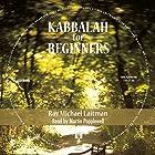 Kabbalah for Beginners Hörbuch von Michael Laitman Gesprochen von: Martin Popplewell