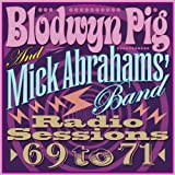 Blodwyn Pig & Mick Abraham's Band - Radio Sessions 1969-1971