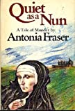 Quiet as a Nun (0297772929) by Fraser, Antonia