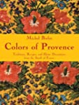 Colors of Provence: Traditions, Recip...
