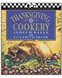 img - for Thanksgiving Cookery (Traditional Country Life Recipe) by James W. Baker (2012-10-10) book / textbook / text book