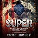 Super Audiobook by Ernie Lindsey Narrated by Paul Woodson