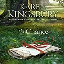 The Chance: A Novel Audiobook by Karen Kingsbury Narrated by January LaVoy