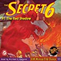 The Secret 6: #1 October 1934 (       UNABRIDGED) by Robert J. Hogan, Will Murray (editor), Henry J. Gilcrist, John Stark, William Torrel Narrated by Michael C. Gwynne
