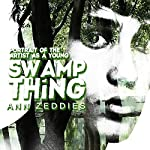Portrait of the Artist as a Young Swamp Thing | Ann Zeddies