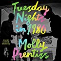Tuesday Nights in 1980 Audiobook by Molly Prentiss Narrated by George Newbern