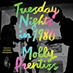 Tuesday Nights in 1980 | Molly Prentiss