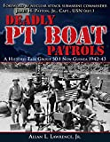 img - for Deadly PT Boat Patrols (A History: Task Group 50.1 New Guinea 1942-43) book / textbook / text book
