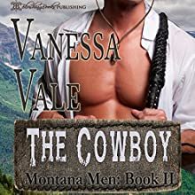 The Cowboy: Montana Men, Book 2 Audiobook by Vanessa Vale Narrated by R. J. Cooper