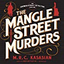 The Mangle Street Murders: The Gower Street Detectives, Book 1 (       UNABRIDGED) by M. R. C. Kasasian Narrated by Lindy Nettleton