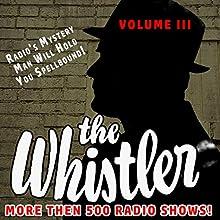 The Whistler - More Than 500 Radio Shows!, Volume 3 Radio/TV Program Auteur(s) : J. Donald Wilson Narrateur(s) : Bill Forman