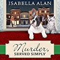 Murder, Served Simply: Amish Quilt Shop Mystery, Book 3 (       UNABRIDGED) by Isabella Alan Narrated by Cris Dukehart