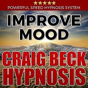 Improve Mood: Craig Beck Hypnosis Speech