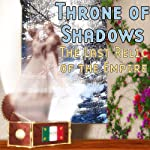 Throne of Shadows: The Last Relic of the Empire | Thomas E. Fuller