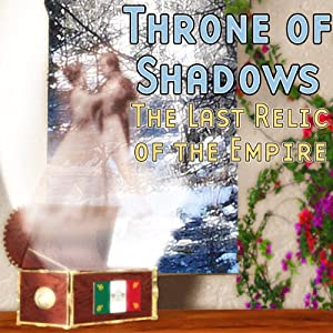 Throne of Shadows: The Last Relic of the Empire | [Thomas E. Fuller]