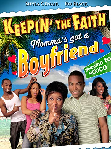 Keepin' The Faith: Momma's Got A Boyfriend on Amazon Prime Video UK