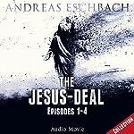 The Jesus-Deal: Episodes 1 - 4 (Jesus 2)   Andreas Eschbach