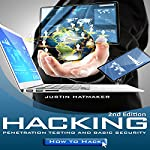 Hacking: Penetration Testing, Basic Security, and How To Hack | Justin Hatmaker