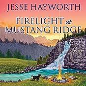 Firelight at Mustang Ridge: Mustang Ridge Series, Book 4 | Jesse Hayworth