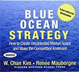 img - for Blue Ocean Strategy: How to Create Uncontested Market Space and Make the Competition Irrelevant by Kim, W. Chan, Mauborgne, Renee (2006) Audio CD book / textbook / text book