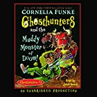 Ghosthunters and the Muddy Monster of Doom! Hörbuch von Cornelia Funke Gesprochen von: John Beach