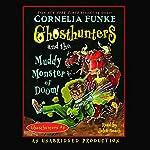 Ghosthunters and the Muddy Monster of Doom! | Cornelia Funke